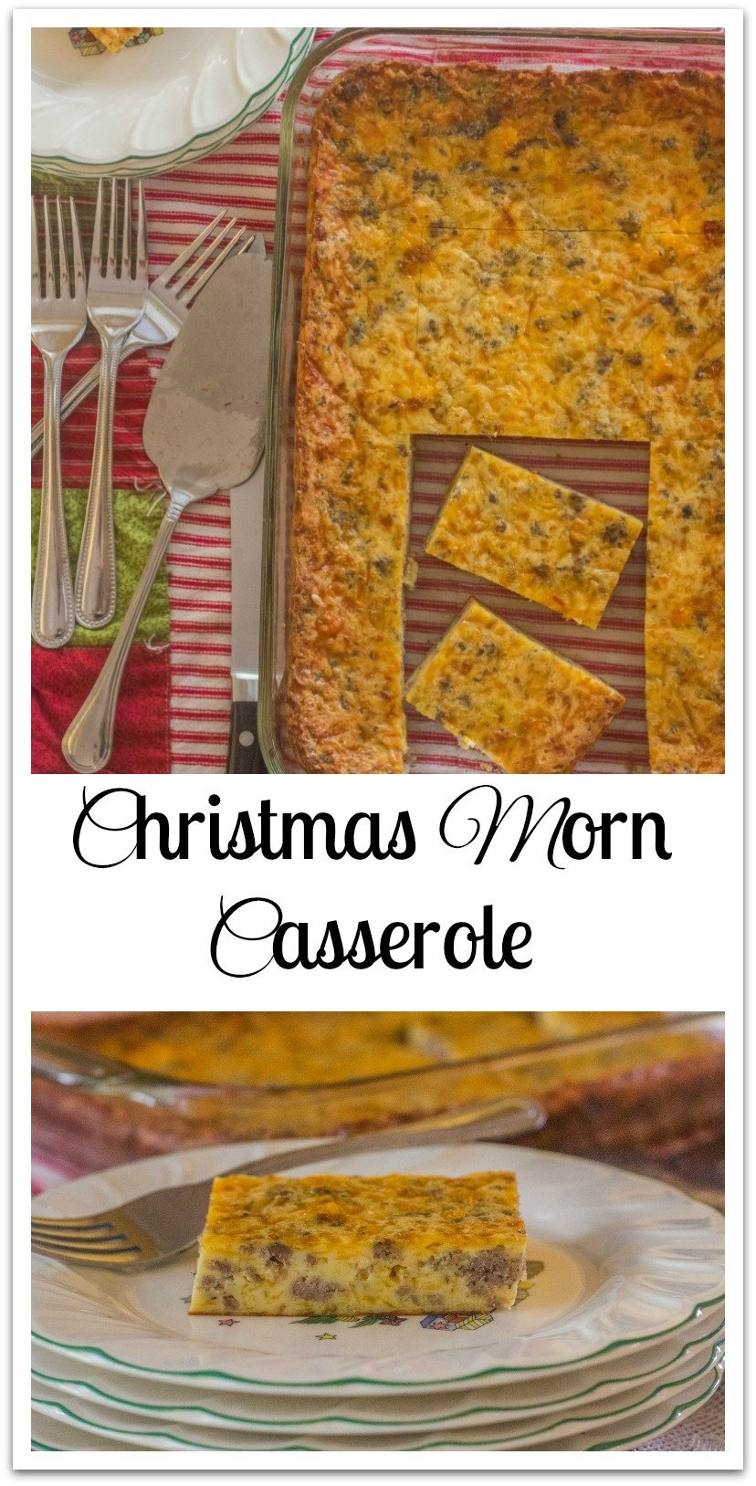 Christmas Morn Casserole is an egg, cheese, and sausage casserole that you make ahead and store in the fridge overnight. In the morning, simply bake it. No stress Christmas morning breakfast. #Christmas #Breakfast #SouthernCasserole