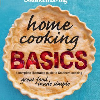 """""""Southern Living Home Cooking Basics"""" Cookbook Review and Giveaway"""