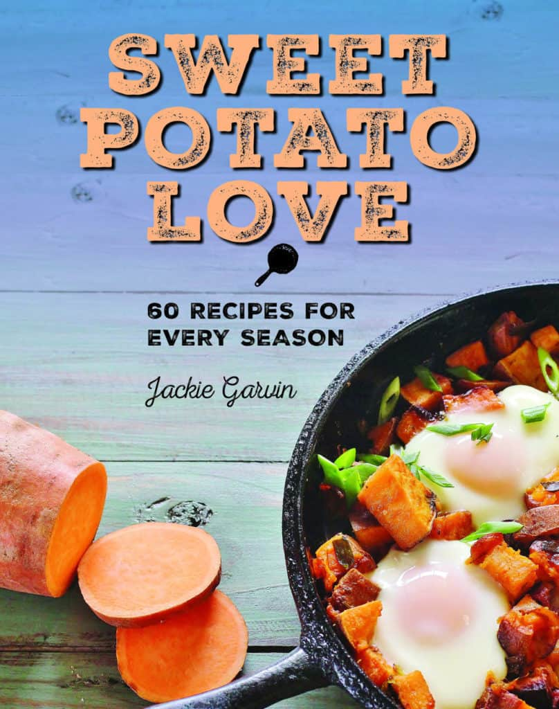 Sweet Potato Love, by Jackie Garvin. Skyhorse Publishing Sept. 2106. Sweet Potato and Bacon Hash with Baked Eggs featured on the cover.