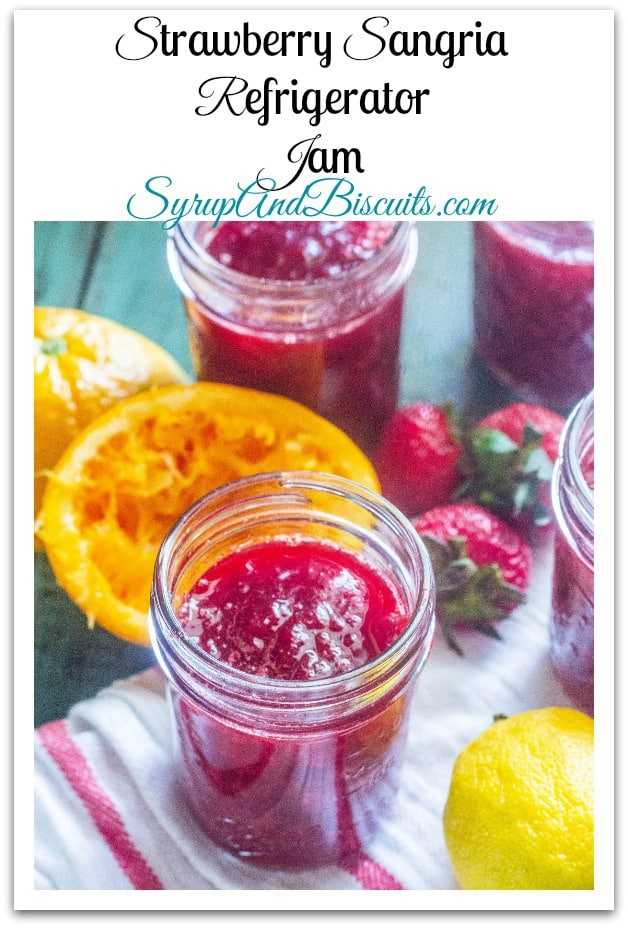 Strawberry Sangria Refrigerator Jam has all the flavors of a refreshing summer sangria in a small batch, quick jam that requires no canning.  #strawberry #sangria #jam #syrupandbiscuits