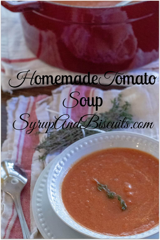 Homemade Tomato Soup. A creamy and delicious homemade tomato soup that's quick and easy to make. #syrupandbiscuits #tomato #tomatosoup